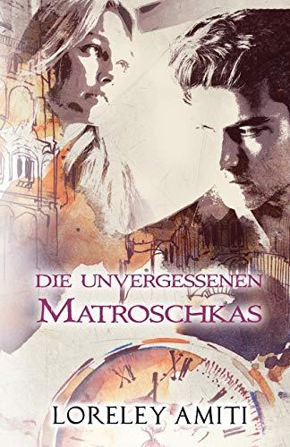 Matroschkas: Zeitreise-Trilogie durch die Jahre 1956-90 (Die Unvergessenen, Band 2)