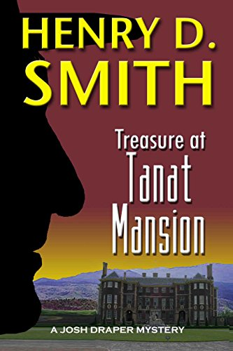Treasure at Tanat Mansion (Josh Draper Mysteries Book 4)