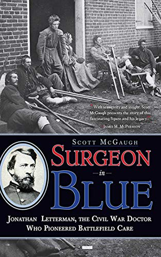 Image of Surgeon in Blue: Jonathan Letterman, the Civil War Doctor Who Pioneered Battlefield Care