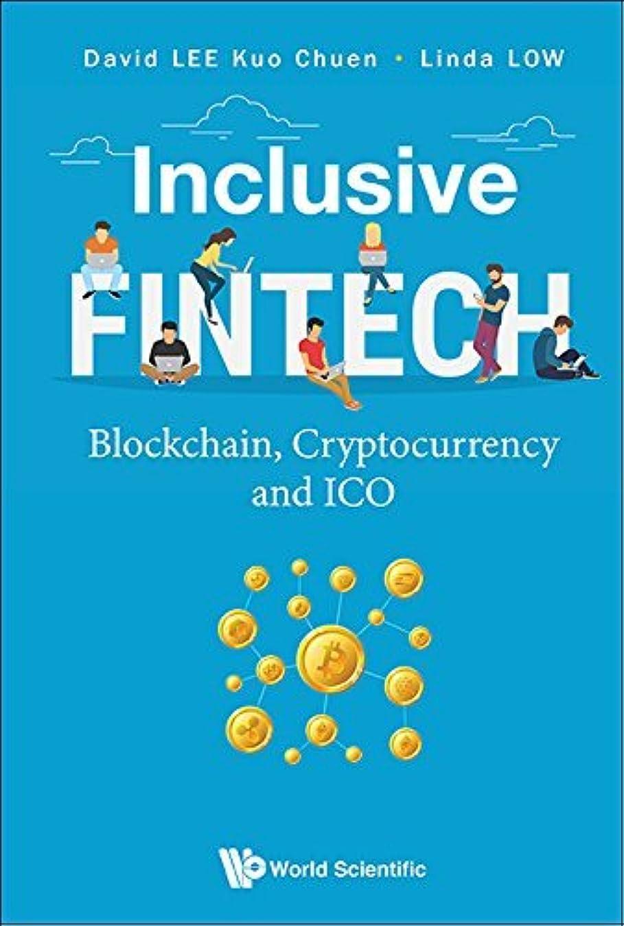 食事で出来ている浪費Inclusive FinTech:Blockchain, Cryptocurrency and ICO (English Edition)