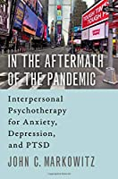 In the Aftermath of the Pandemic: Interpersonal Psychotherapy for Anxiety, Depression, and PTSD