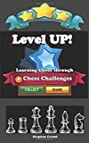 Level Up!: Learning Chess Through Chess Challenges-Creme, Stephen