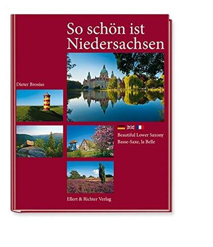 So schön ist Niedersachsen: Beautiful Lower Saxony / Basse-Saxe, la Belle