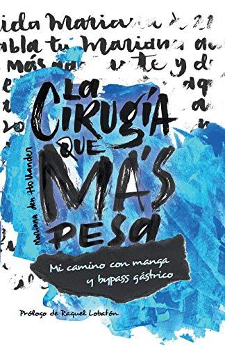 La cirugía que más pesa (Spanish Edition)