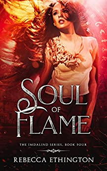 Soul of Flame (Imdalind Series Book 4) by [Rebecca Ethington]