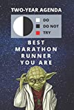 2020 & 2021 Two-Year Daily Planner For Best Marathon Runner Gift | Funny Yoda Quote Appointment Book | Two Year Weekly Agenda Notebook For Running: ... Years of Monthly Plans | Jogger Day Log Book