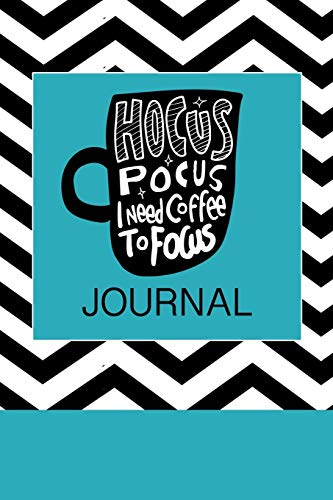 Hocus Pocus I need Coffee to Focus Journal: Coffee Notebook Lined Paper Perfect Gift for Writing 100 pages 6x9 in (15.24 x 22.86 cm)