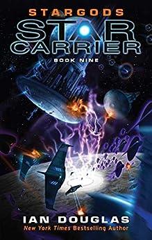 Stargods (Star Carrier Series, Book 9) by [Ian Douglas]