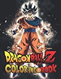 Dragon Ball Z Coloring Book: Amazing Activity Book With 150 Unique Illustration For Adults, Teens, and Children