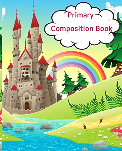 Primary Composition Book: Composition Notebook for Kids,Primary Journal,Primary Composition Books,Creative Draw Write Handwriting Journal,Primary Journal Grade K-2
