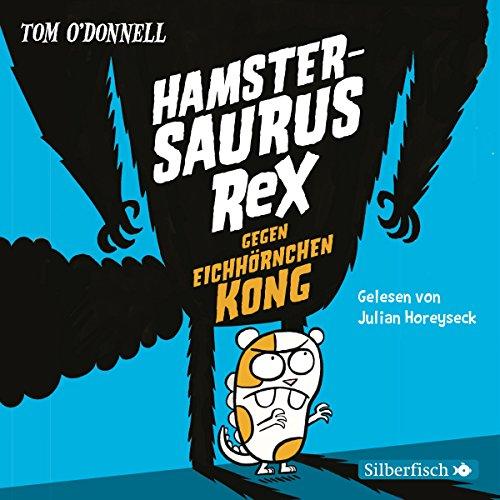 Hamstersaurus Rex gegen Eichhörnchen Kong Titelbild