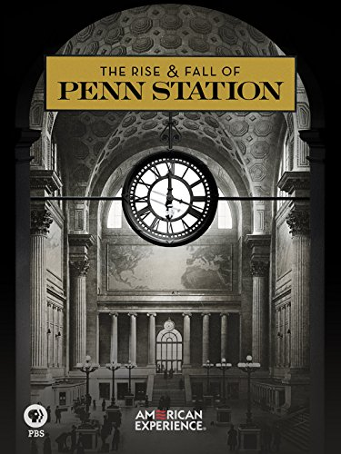 The Rise and Fall of Penn Station