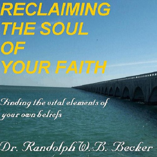 Reclaiming the Soul of Your Faith audiobook cover art