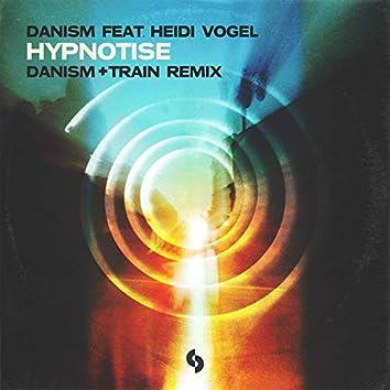 Hynotise (Danism + Train Remix)
