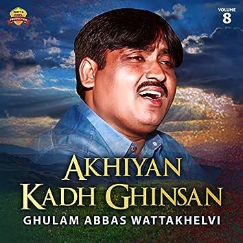 Akhiyan Kadh Ghinsan, Vol. 8