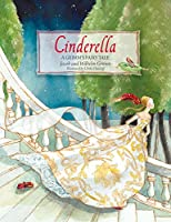 Cinderella: A Grimm's Fairy Tale (Grimms Fairy Tales)