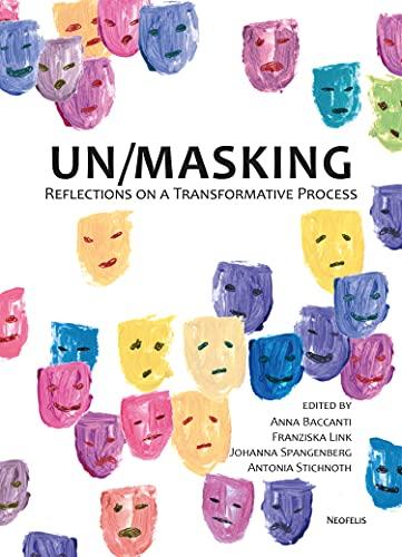Un/Masking: Reflections on a Transformative Process (English Edition)