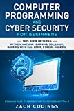 Computer Programming and Cybersecurity for Beginners: Coding and Cyber Security Fundamentals....