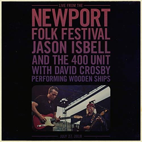 Jason Isbell and the 400 Unit & David Crosby