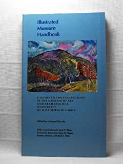 Illustrated Museum Handbook: A Guide to the Collections in the Museum of Art and Archaeology