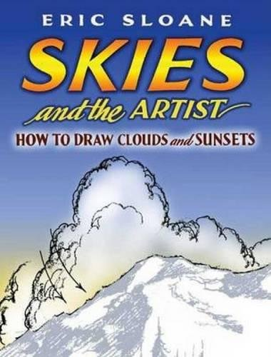 Skies and the Artist: How to Draw Clouds and Sunsets (Dover Art Instruction)