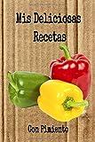 Mis Deliciosas Recetas con Pimiento: Mi cuaderno recetario para apuntar recetas, en blanco para crear tus propios platos. Recetario de cocina para escribir.Mis recetas favoritas mis platos.