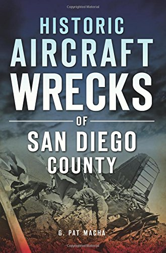 Historic Aircraft Wrecks of San Diego County (Disaster)
