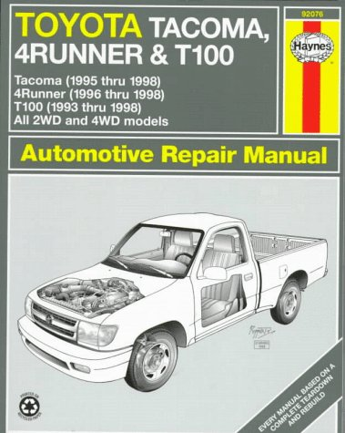 Toyota Tacoma, 4Runner & T100 Automotive Repair Manual: Models Covered 2Wd and 4Wd Toyota Tacoma (1995…