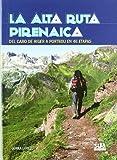 ALTA RUTA PIRENAICA:DEL CABO HIGER A PORTBOU EN 46 ETAPAS by Gorka Lopez Calleja(1905-07-03)
