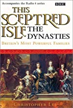 This Sceptred Isle: The Dynasties: Britain