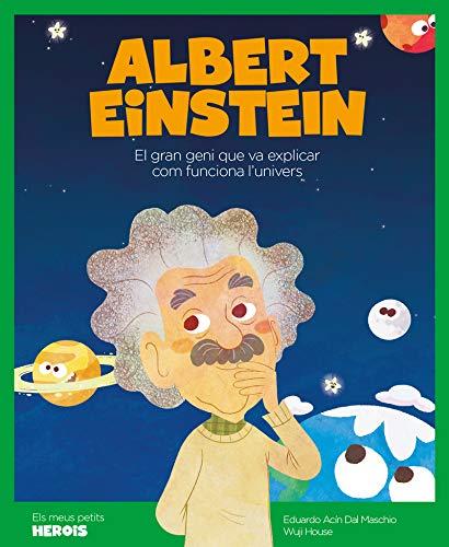 Albert Einstein: El científic que va explicar com funciona l'univers (Els meus petits herois): 4