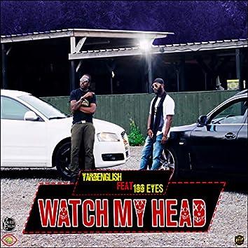 Watch My Head