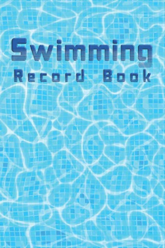 Swimming Record Book: For Keeping Track Progress and Training, Coaching Feedback. (6