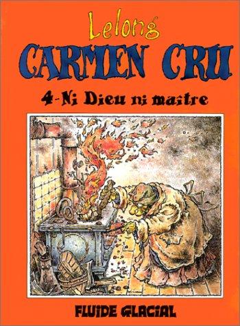 Carmen Cru, Tome 4 : Ni Dieu ni maître