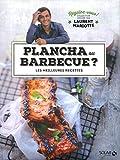 Plancha ou barbecue ? Régalez-vous ! Collection dirigée par Laurent Mariotte