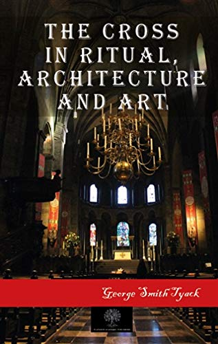 The Cross in Ritual Architecture and Art [Paperback]