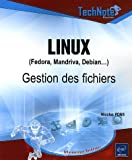 Linux (Fedora, Mandriva, Debian.) Gestion des fichiers - Editions ENI - 13/02/2006