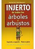 INJERTO DE TODOS LOS ARBOLES Y ARBUSTOS (GUÍAS DEL NATURALISTA-JARDINERÍA-PAISAJISMO)