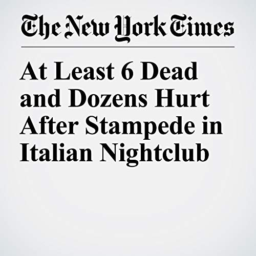 At Least 6 Dead and Dozens Hurt After Stampede in Italian Nightclub audiobook cover art
