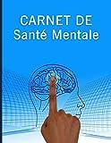 Carnet de santé mentale: Cahier de 140 (8.5x11) pages pour étudiants, enfants,...