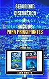 Seguridad Cibernética y Hacking para Principiantes: Este Libro Contiene: Seguridad de las Redes Informáticas y Hacking. (Todo en Uno) (Spanish Edition)