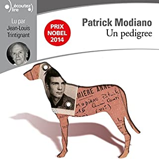 Un pedigree                   De :                                                                                                                                 Patrick Modiano                               Lu par :                                                                                                                                 Jean-Louis Trintignant                      Durée : 2 h et 21 min     8 notations     Global 4,3