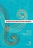 Negócios com impacto social no Brasil (Portuguese Edition)