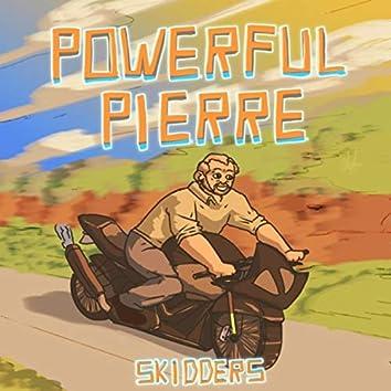 Powerful Pierre