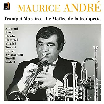 Maurice André: Le trompettiste du siècle