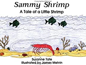 Sammy Shrimp: A Tale of a Little Shrimp (No. 8 in Suzanne Tate's Nature Series)