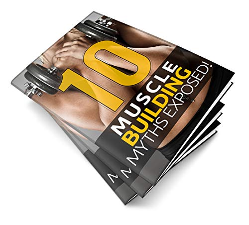 10 Muscle Building Myths Exposed (English Edition)