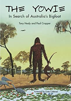 THE YOWIE: In Search of Australia's Bigfoot by [Tony Healy, Paul Cropper]