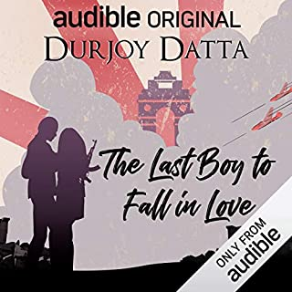 The Last Boy to Fall in Love                   Written by:                                                                                                                                 Durjoy Datta                               Narrated by:                                                                                                                                 Sikandar Kher,                                                                                        Rasika Duggal                      Length: 3 hrs and 32 mins     50 ratings     Overall 4.0