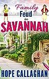 Family Feud in Savannah: A Garlucci Family Saga (Made in Savannah Mystery Series Book 16)